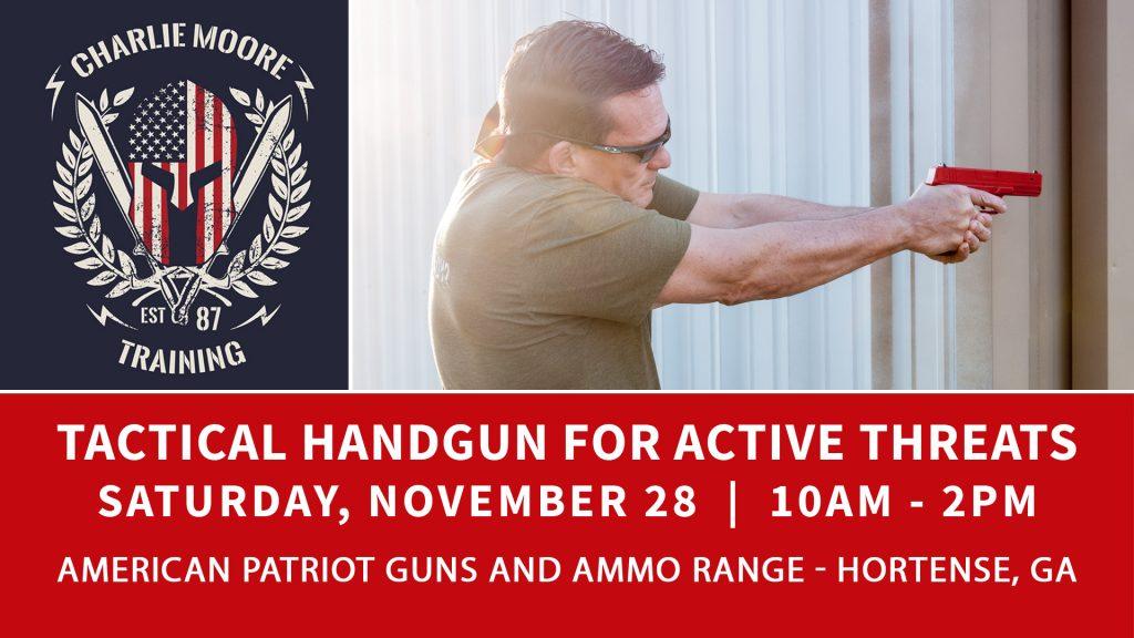 Tactical Handgun for Active Threats Workshop - Hortense, Georgia 11.28.20 - Charlie Moore Training
