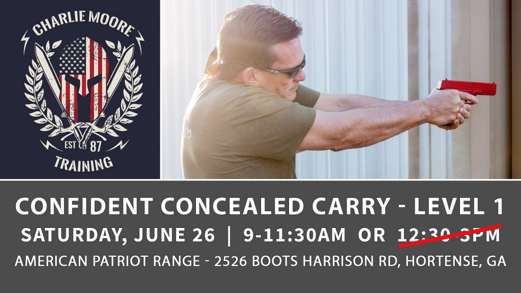 June 26 Confident Concealed Carry Level 1 workshop - Charlie Moore Training Georgia www.charliemooretraining.com